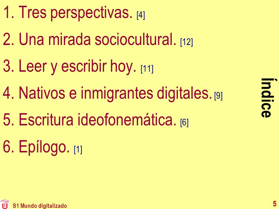 Una mirada sociocultural. [12] Leer y escribir hoy. [11]